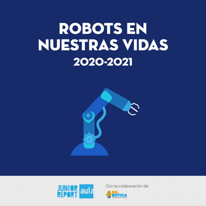 Il·lustració d'un braç robòtic amb text que diu Robots en nuestras vidas 2020-2021 i logo Junior Report Aula amb la colaboracón de Ro-botica