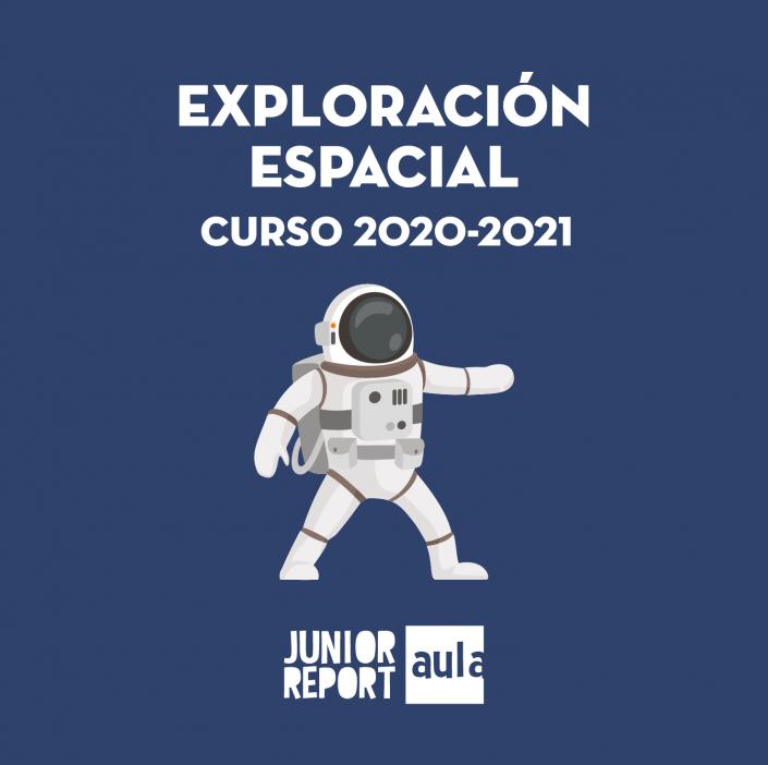 Ilustración de un astronauta con texto que dice Exploración Espacial Curso 2020-2021 y logo de Junior Report Aula